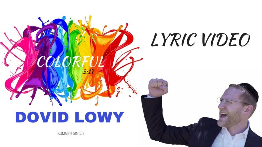 "WATCH: Dovid Lowy ""Colorful"" [Official Lyric Video]"